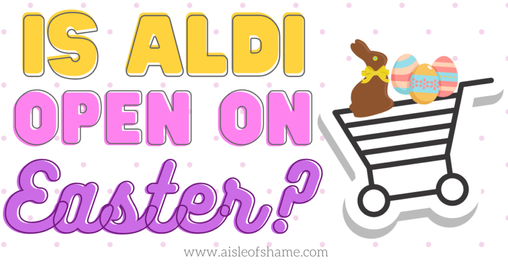is aldi open on easter