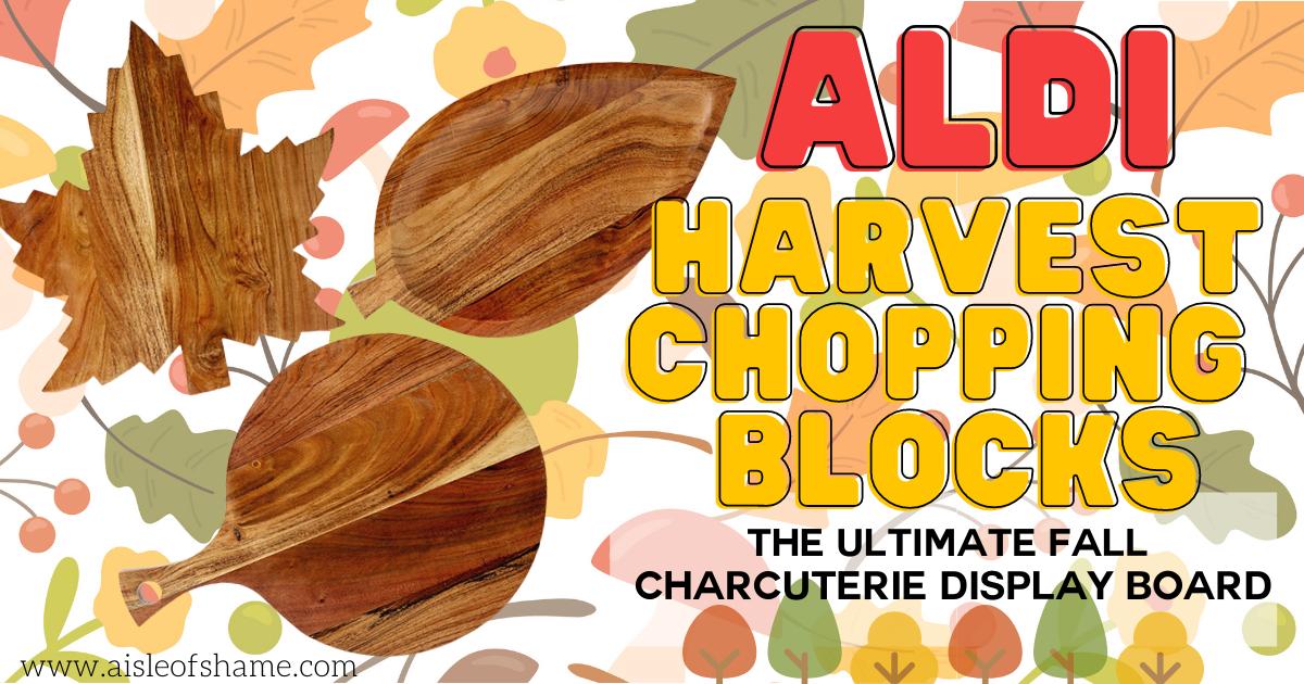 aldi harvest chopping blocks